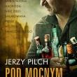 Najgłośniejsza powieść Jerzego Pilcha - Pod Mocnym Aniołem