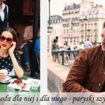 Moda dla niej i dla niego – paryski szyk